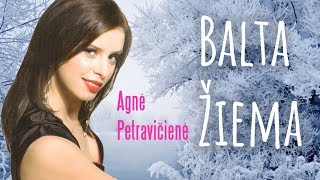 Agnė Petravičienė - Balta Žiema (Official Lyric Video). Daina Su Žodžiais