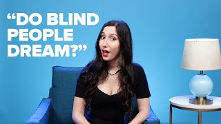 Blind People Answer Commonly Googled Questions About Being Blind