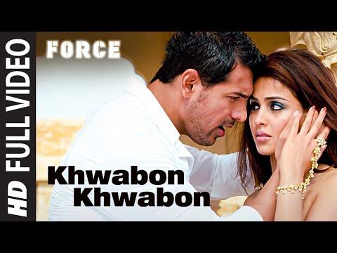 """Khwabon Khwabon"" Force Full song | Feat. John Abraham, Genelia D'souza"