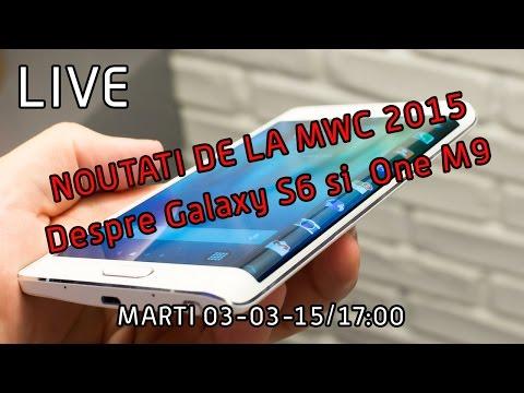 LIVE - Samsung Galaxy S6, HTC One M9 si noutatile MWC 2015