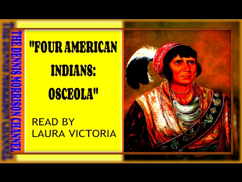 FOUR AMERICAN INDIANS: CHIEF OSCEOLA - AWESOME PROGRAM!!!!!