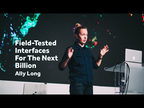 Field-tested interfaces for the next billion – Ally Long / Front-Trends 2017