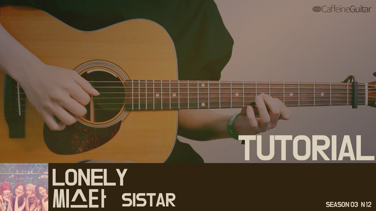 Tutorial Lonely Sistar Guitar Cover Lesson Chord Tab