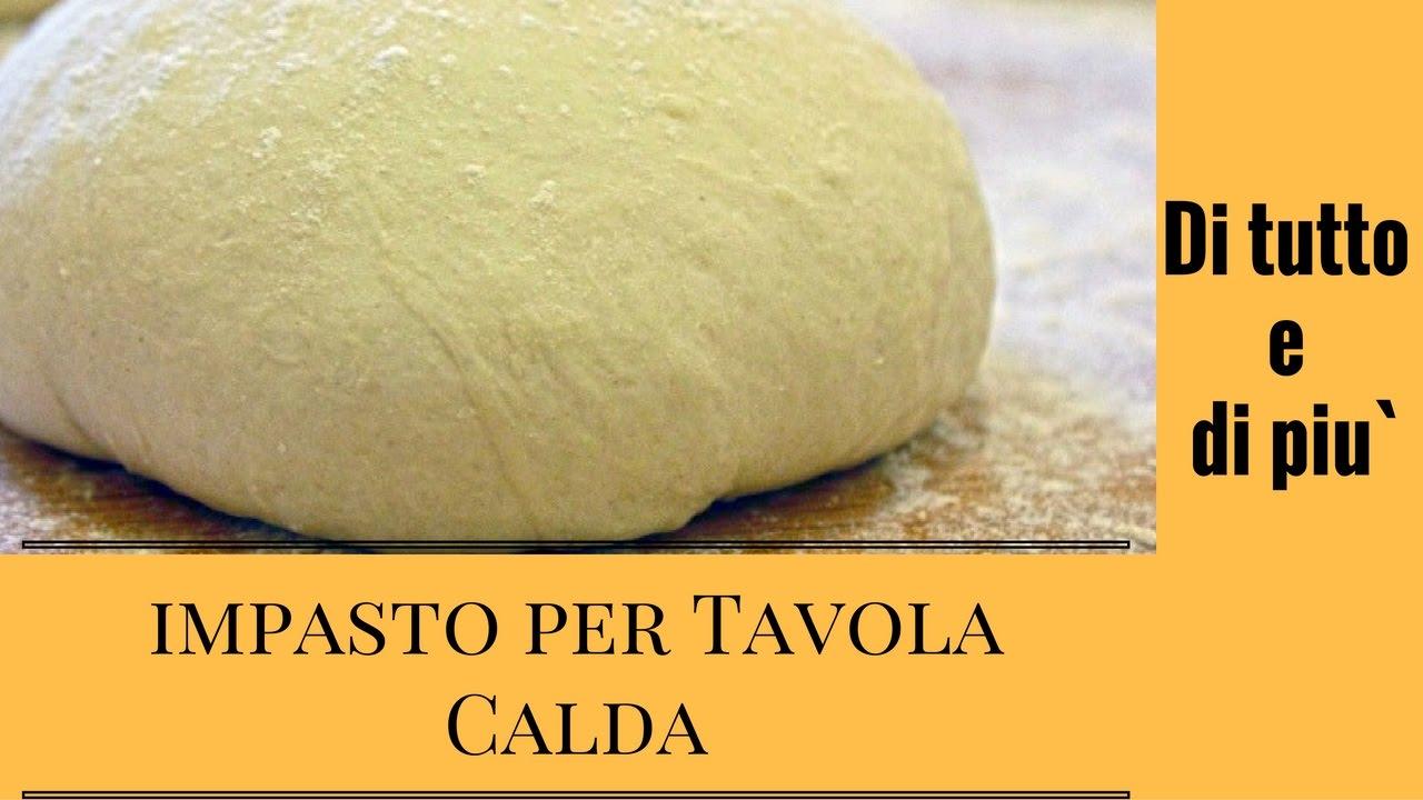 Impasto base per tavola calda pizza ecc youtube - Impasto per tavola calda siciliana ...
