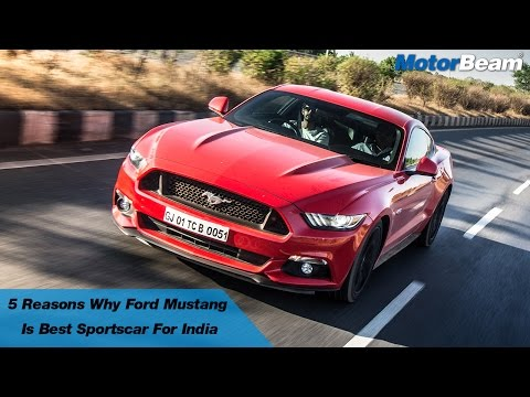 5 Reasons Why Ford Mustang Is Best Sportscar For India | MotorBeam