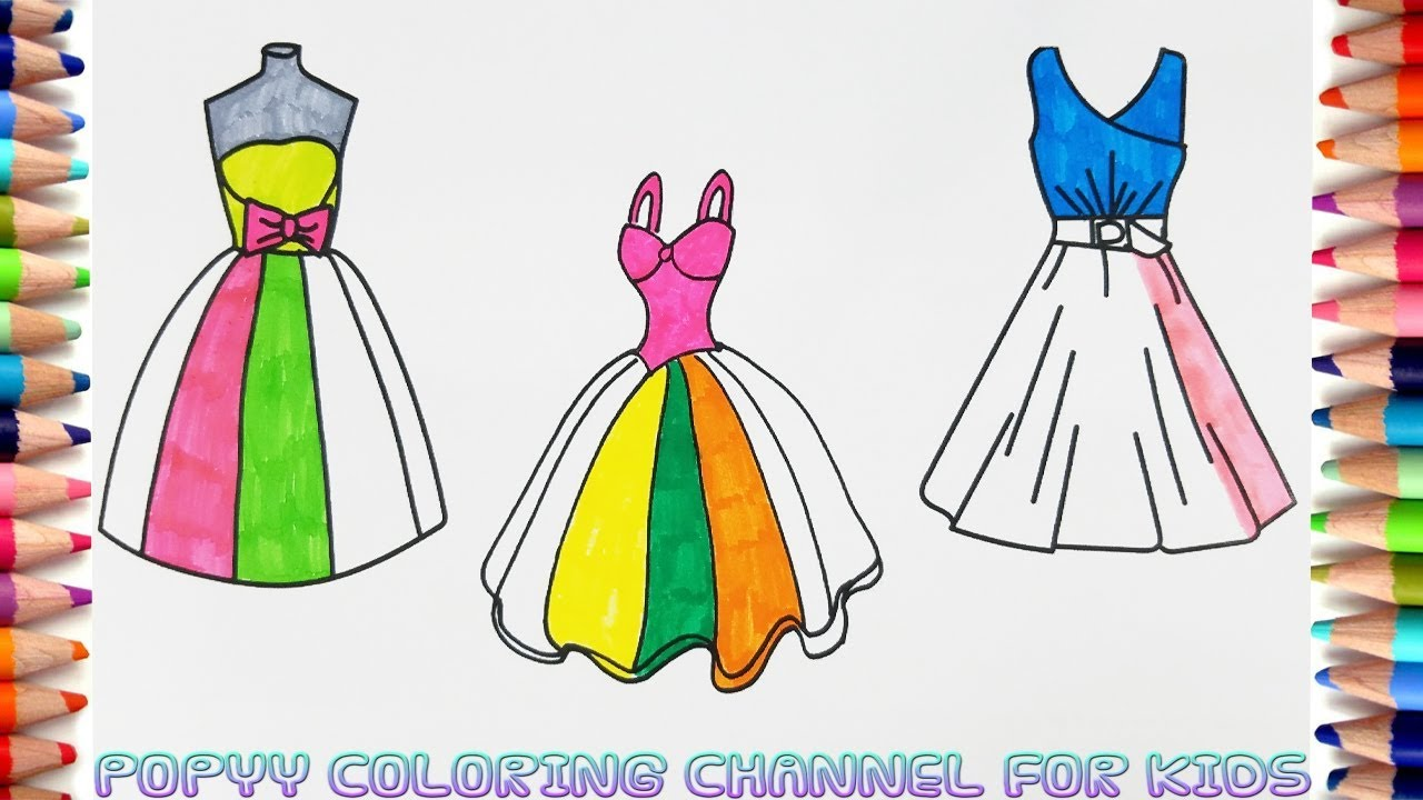 How To Draw And Color Party Dresses Coloring Pages For Girls Art Colors For Kids Youtube