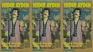 Hidir AYDiN - Sevda Dedikleri  Dunya   ok Genistir  Resimi