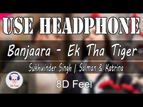 Use Headphone | BANJAARA -EK THA TIGER | SUKHWINDER SINGH | SALMAN & KATRINA | 8D Audio With 8D Feel