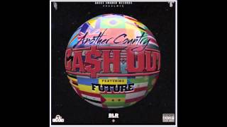 Cash Out ft Future - Another Country