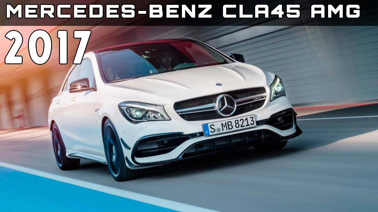 Exceptional 2017 Mercedes Benz CLA45 AMG Review Rendered Price Specs Release Date