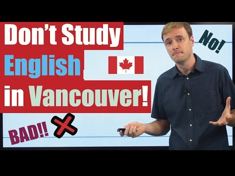 Don't Study English In Vancouver...or Toronto