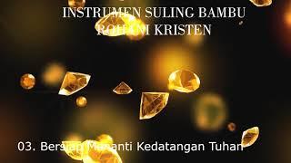 INSTRUMEN SULING BAMBU ROHANI KRISTEN PART 1