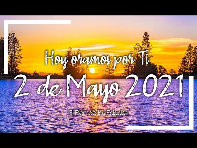 HOY ORAMOS POR TI | MAYO 2 de 2021 |  Oración Devocional | MINISTRANOS PADRE