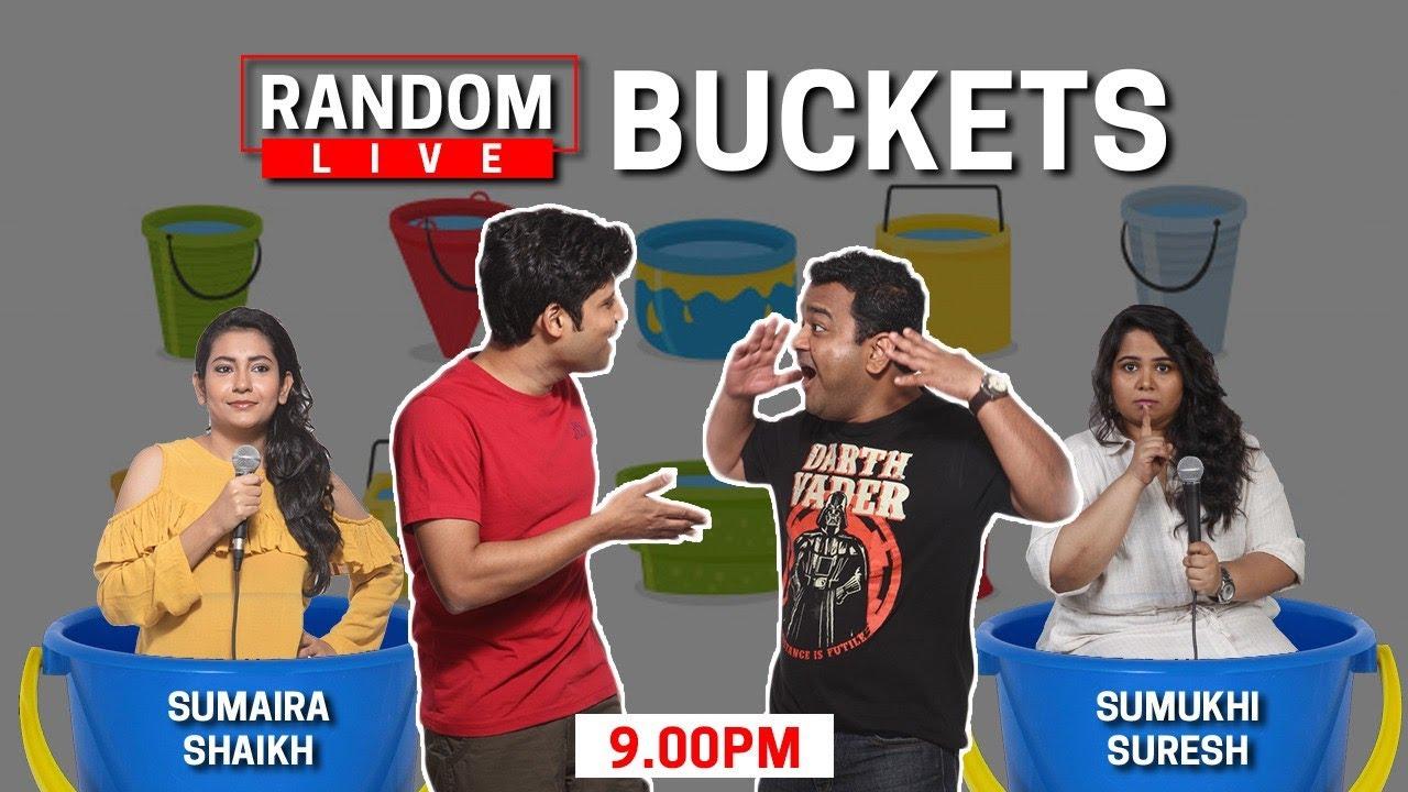 Random Live  - Buckets feat. Sumaira and Sumukhi