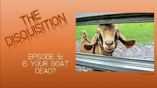 Is Your Goat Dead?