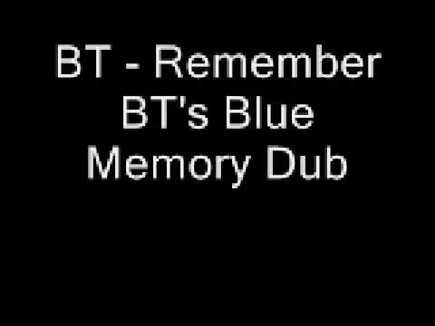 BT- Remember (BT's Blue Memory Dub).