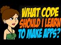 What Code Should I Learn to Make Apps?