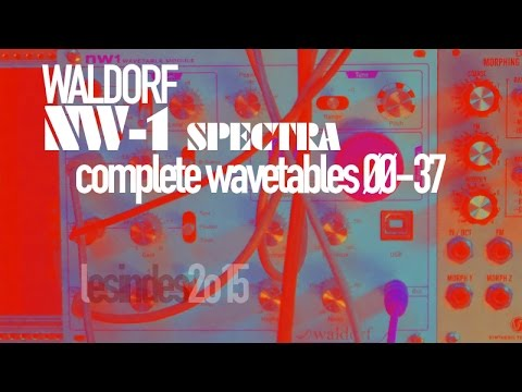 [HANDS ON]  WALDORF NW-1// SPECTRA // Complete Wavetables 00-37