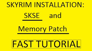 Skyrim - SKSE/Memory Patch Installation Tutorial (FAST/SHORT)