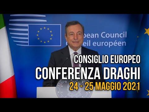 Consiglio Europeo del 24 25 Maggio 2021, conferenza stampa di Draghi