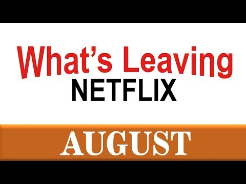 What's Leaving Netflix: August 2019