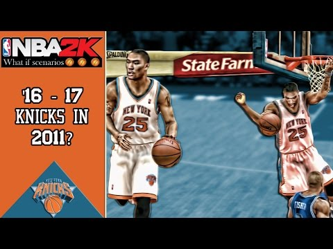 NBA2K what if scenarios: Would the 2016-17 Knicks have won a championship in 2011?