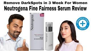 Neutrogena Fine Fairness Brightening Serum Review | Skin Brightening Serum