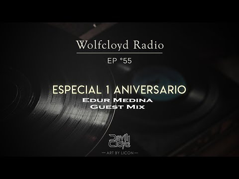 Wolfcloyd Radio #55 Guest Mix: Edur Medina (First Aniversary)
