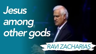 Jesus among other religions - Ravi Zacharias