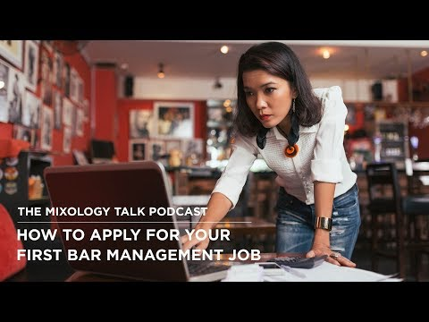 Moving up the ladder: How to apply for your first Bar Management job-Mixology Talk Podcast (Audio)