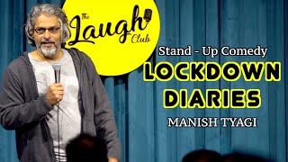 Lockdown Diaries - Stand up Comedy by Manish Tyagi