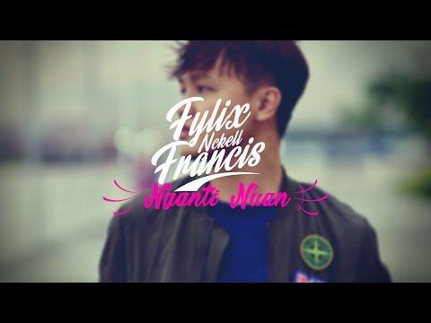 FYLIX FRANCIS - NGANTI NUAN (Official Music Video)