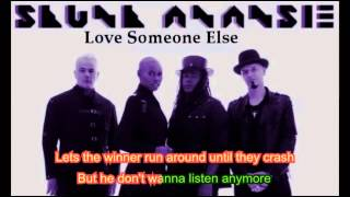 Lyrics - Skunk Anansie - Love Someone Else