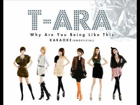 T-ara / Why Are You Being Like This (karaoke unofficial)