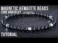 Magnetic Hematite Beads Bracelet Tutorial