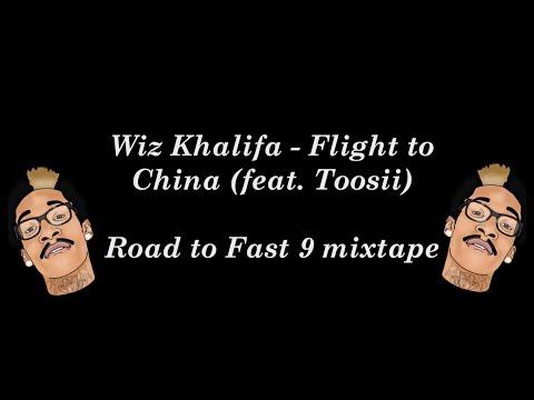 Wiz Khalifa feat Toosii - Flight to China [Lyrics]