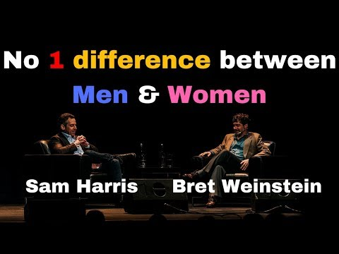The fundamental difference between Men and Women - Sam Harris & Bret Weinstein