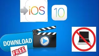 How to download any youtube video on IOS 10! NO COMPUTER
