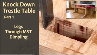 Legs, Through M&T, & Dimpling - Knock Down Trestle Table Pt. 1