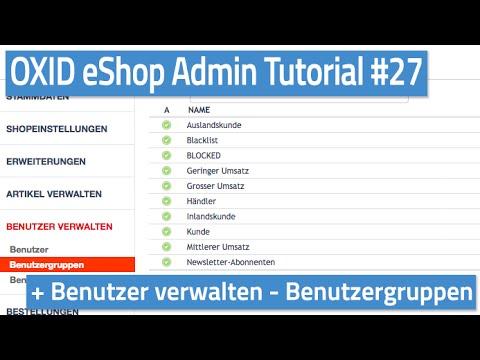 Oxid eShop Admin Tutorial #27 - Benutzer verwalten - Benutzergruppen