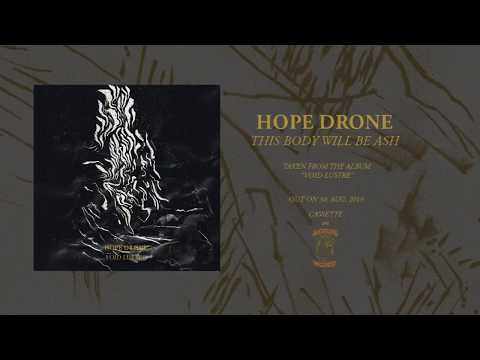 HOPE DRONE - This Body Will Be Ash (Official Audio) Mp3