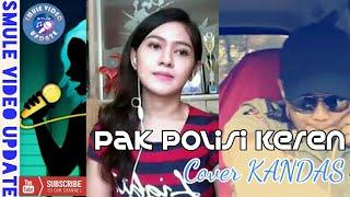 Video Smule Pak Polisi Keren Duet bareng Cewek Bening MERDU - Cover KANDAS download MP3, 3GP, MP4, WEBM, AVI, FLV Agustus 2018