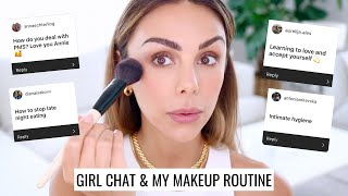 MY MAKEUP ROUTINE & GIRL CHAT | All Things PMS, Late Night Eating, Self Love... | Annie Jaffrey