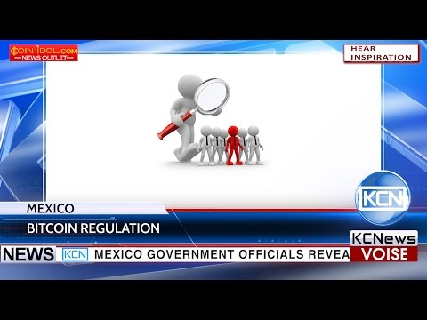 KCN Mexico authorities consider regulating bitcoin