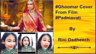 #Ghoomar/घूमर Cover from film # Padmavati/पद्मावती - Rini Dadheech