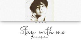 Download Miki Matsubara (松原 みき) - Stay with me / 真夜中のドア [Lyrics Eng/Rom/Kan]