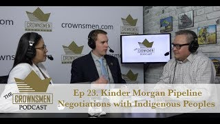 Ep 23. Kinder Morgan Pipeline Negotiations with Indigenous Peoples