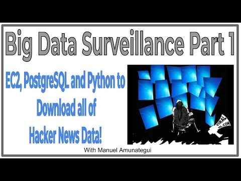 Big Data Surveillance Part 1: Use EC2, PostgreSQL and Python