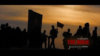 THE WALK OF ALLEGIANCE (HD) - Documentary Based on ARBAEEN