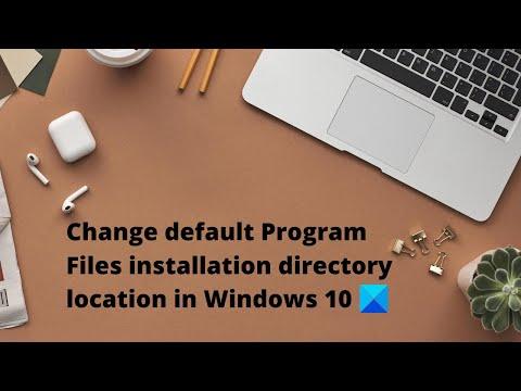 Change Default Program Files Installation Directory Location In Windows 10